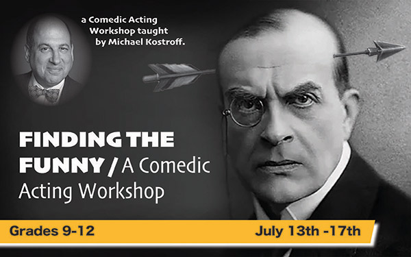 FINDING THE FUNNY - A Comedic Acting Workshop | Grades 9-12 | July 13th - 17th